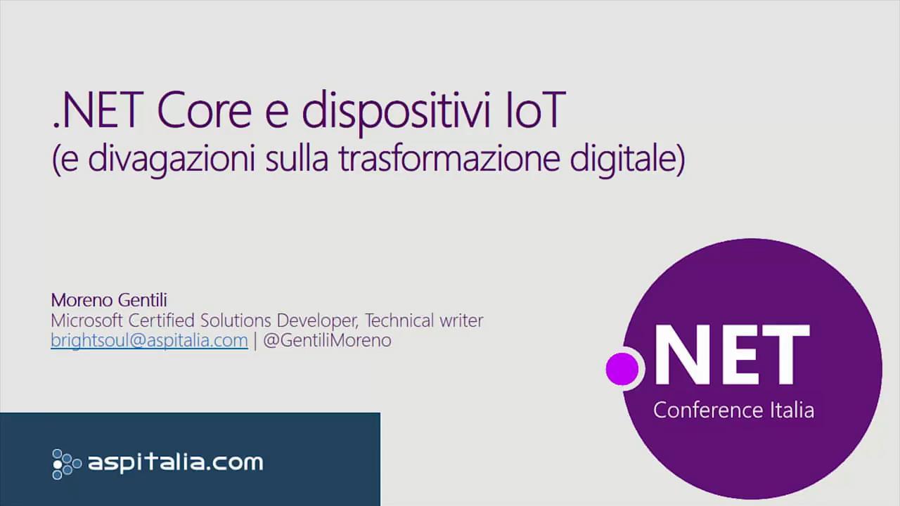#netcore e dispositivi IoT http://aspit.co/bjs di @GentiliMoreno #iot #netcore2